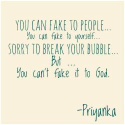 You can't fake it to God